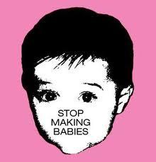 stop making babies