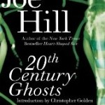 Book Review: 20th Century Ghosts by Joe Hill