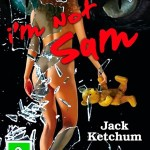 Book Review: I'm Not Sam by Jack Ketchum and Lucky McKee